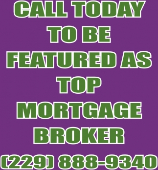Call today to be featured as TOP MORTGAGE BROKER!