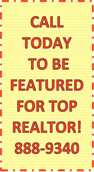 Call today to be featured for TOP REALTOR!