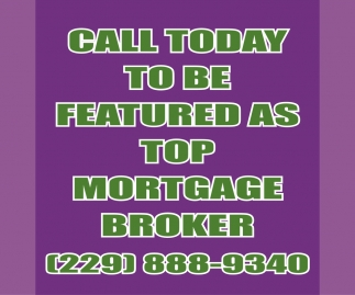 Call today to be featured as TOP MORTGAGE BROKER