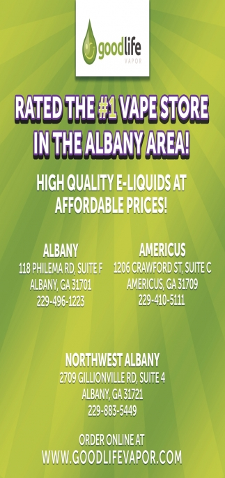 Rated the #1 Vape Store in the Albany Area, Good Life Vapor, Albany, GA