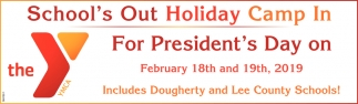 School's Out Holiday Camp In for President's Day On