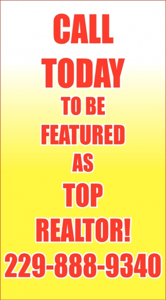 Call today to be featured as TOP REALTOR!